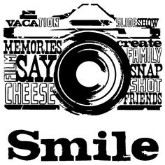 "Camera with the word ""Smile"""