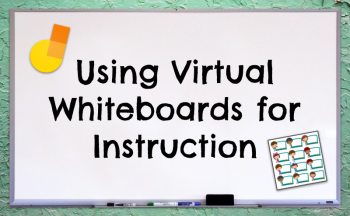 Virtual Whiteboards for Instruction