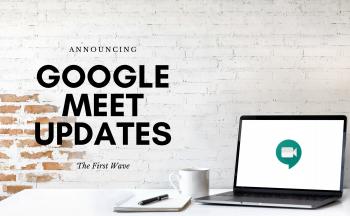 Google Meet Updates