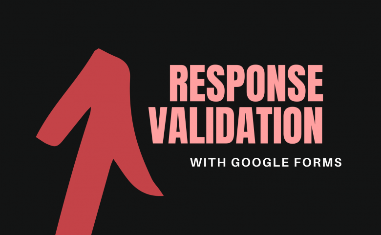 Response Validation with Google Forms headline with red upward arrow