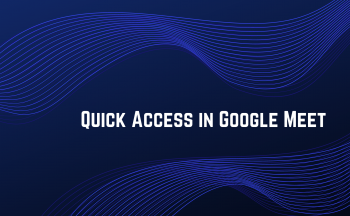 """Title Banner reading """"Quick Access in Google Meet"""""""