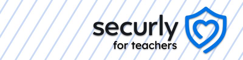 Securly Classroom for Teachers