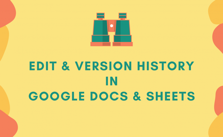 Edit and version history in Google Docs and Sheets