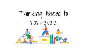 Thinking Ahead to 2021-2022
