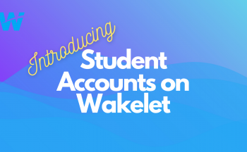 Introducing Wakelet Student Accounts