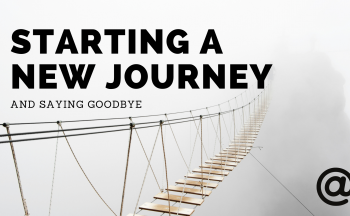Starting a new journey and saying goodbye