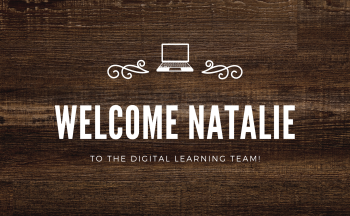 Welcome Natalie to the Digital Learning Team Banner