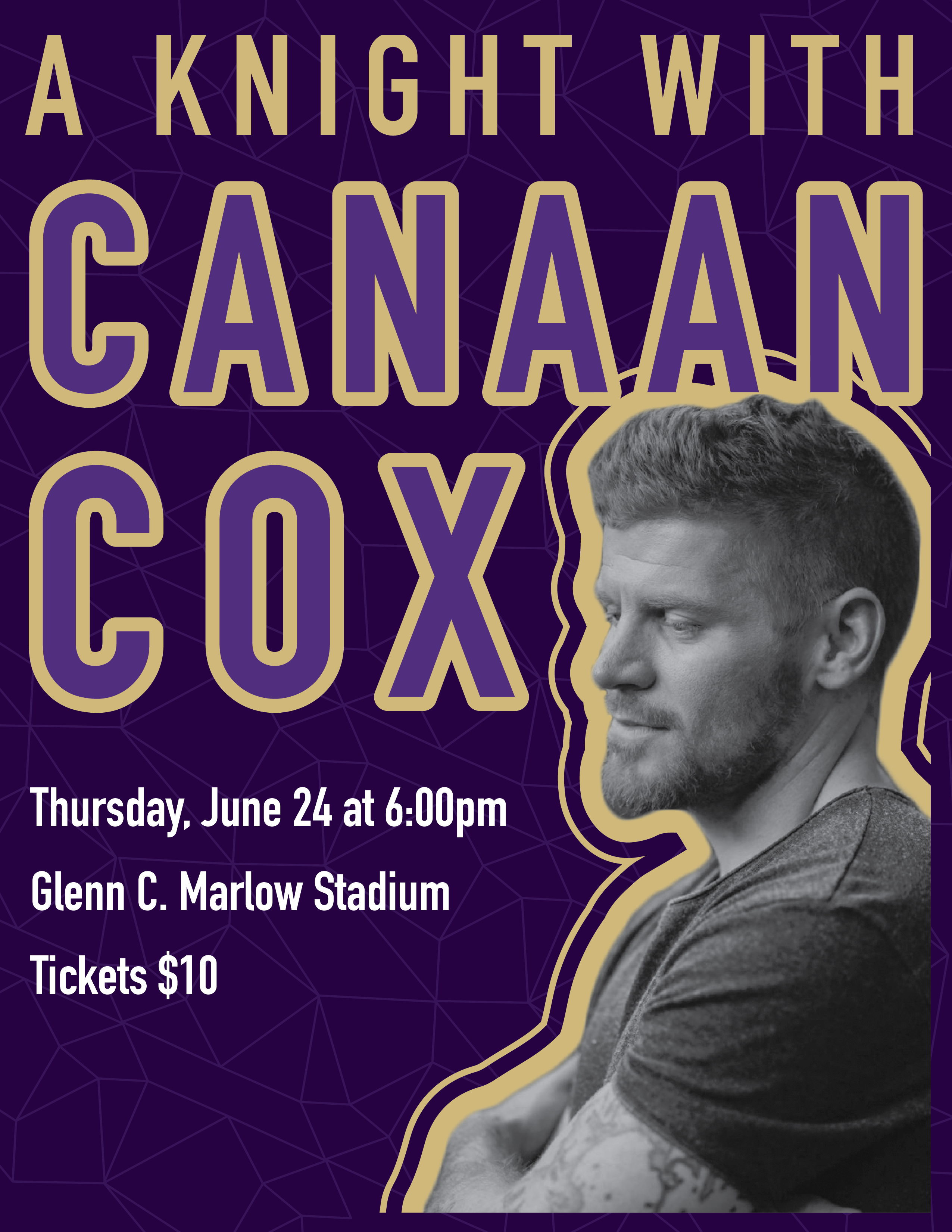 Image of Canaan Cox with text A knight with Canaan cox Thursday June 24 at 6:00pm Glenn C . Marlow Stadium Tickets $10