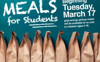 "graphic with ""Meals for students. Beginning Tuesday, March 17, grab-and-go pickup meals will be available to"