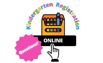 "Graphic of crayons and hand pressing ""online"" button with text ""Kindergarten Registration"" and ""Questions?"""