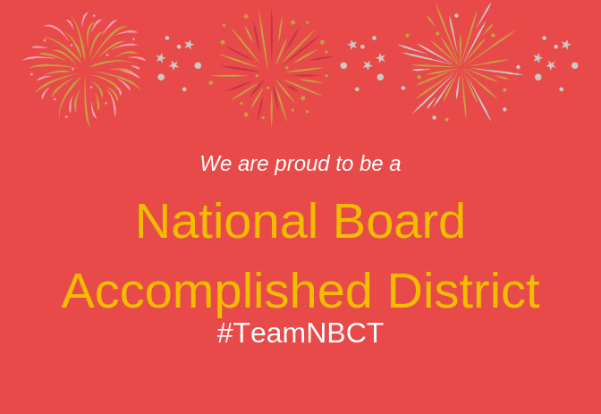 """graphic with text """"we are proud to be a national board accomplished district #TeamNBCT"""""""